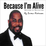 Because I Am Alive Revisited and Revised: Celebration (Unabridged) Audiobook, by James William Robinson
