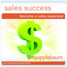 Become a Sales Superstar (Self-Hypnosis & Meditation): Sales Success Hypnosis, by Amy Applebaum Hypnosis