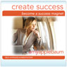 Become a Success Magnet: Create Success Hypnosis (Self-Hypnosis & Meditation) Audiobook, by Amy Applebaum Hypnosis
