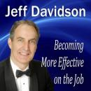 Becoming More Effective on the Job (Unabridged) Audiobook, by Jeff Davidson