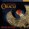 Becoming An Oracle: Connecting to the Divine Source for Information and Healing Audiobook, by Nicki Scully