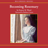 Becoming Rosemary (Unabridged) Audiobook, by Frances M. Wood
