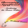 Becoming Significant: Awakening the Power Within, Volume 1 (Unabridged) Audiobook, by Pat Conner