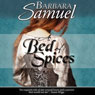 A Bed of Spices (Unabridged) Audiobook, by Barbara Samuel