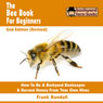 The Bee Book for Beginners: An Apiculture Starter or How to Be a Backyard Beekeeper and Harvest Honey from Your Own Bee Hives (Unabridged) Audiobook, by Frank Randall