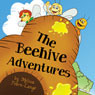The Beehive Adventures (Unabridged), by Melissa Fearn-Lange