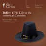 Before 1776: Life in the American Colonies Audiobook, by The Great Courses