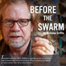 Before the Swarm (Unabridged) Audiobook, by Nicholas Griffin