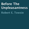 Before the Unpleasantness (Unabridged), by Robert E. Towsie