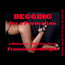 Begging for a Promotion: A First Anal Office Sex Short (Unabridged) Audiobook, by Francine Forthright
