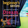 Beginners Guide to Dream Interpretation: Uncover the Hidden Riches of Your Dreams with Jungian Analyst (Unabridged), by Clarissa Pinkola Estes