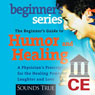 The Beginners Guide to Humor and Healing (Unabridged) Audiobook, by Bernie Siegel