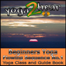 Beginners Yoga Flowing Sequence No.1.: Yoga Class and Guide Book. (Unabridged) Audiobook, by Yoga 2 Hear