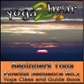 Beginners Yoga Flowing Sequence No.2.: Yoga Class and Guide Book. (Unabridged), by Yoga 2 Hear