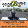 Beginners Yoga, Volume 1: Yoga Class and Guide Book (Unabridged), by Sue Fuller