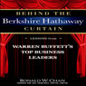 Behind the Berkshire Hathaway Curtain: Lessons from Warren Buffetts Top Business Leaders (Unabridged) Audiobook, by Ronald Chan