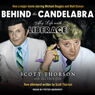 Behind the Candelabra: My Life with Liberace (Unabridged), by Alex Thorleifson