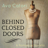 Behind Closed Doors: A Romance Novella (Unabridged) Audiobook, by Ava Catori
