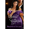 Behind the Courtesan (Unabridged) Audiobook, by Bronwyn Stuart