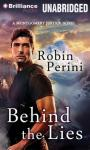 Behind the Lies: A Montgomery Justice Novel, Book 1 (Unabridged) Audiobook, by Robin Perini