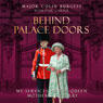 Behind Palace Doors (Unabridged), by Major Colin Burgess