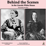 Behind the Scenes in the Lincoln White House: Thirty Years a Slave and Four Years in the White House (Unabridged) Audiobook, by Elizabeth Keckley