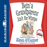 Bein a Grandparent Aint for Wimps: Loving, Spoiling, and Sending Your Grandkids Home (Unabridged) Audiobook, by Karen O'Connor
