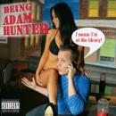 Being Adam Hunter (Unabridged), by Adam Hunter