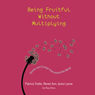 Being Fruitful Without Multiplying: Stories and Essays from around the World (Unabridged) Audiobook, by Patricia Yvette