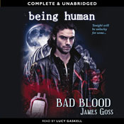 Being Human: Bad Blood (Unabridged) Audiobook, by James Goss
