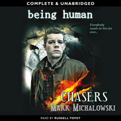 Being Human: Chasers (Unabridged) Audiobook, by Mark Michalowski