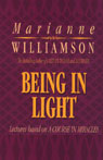 Being in Light, by Marianne Williamson