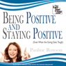 Being Positive and Staying Positive (Unabridged), by Pauline Rowson