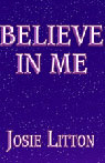 Believe in Me (Unabridged) Audiobook, by Josie Litton