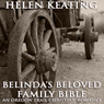 Belindas Beloved Family Bible: Oregon Trail Christian Romance (Unabridged) Audiobook, by Helen Keating