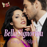 Bella Signorina (Unabridged) Audiobook, by Denyse Bridger