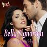 Bella Signorina (Unabridged), by Denyse Bridger