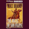 The Bells of San Filipo (Unabridged) Audiobook, by Max Brand
