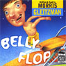 Belly Flop (Unabridged), by Morris Gleitzman