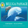 Beluga Passage: A Smithsonian Oceanic Collection Book (Unabridged) Audiobook, by Linda Lingeman