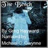 The Bench (Unabridged), by Greg Hayward