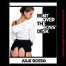 Bent Over the Boss Desk: Naughty At Work (Unabridged) Audiobook, by Julie Bosso