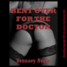 Bent Over for the Doctor: A First Anal Sex Erotica Story (Unabridged) Audiobook, by Rennaey Necee