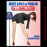 Bent Over in Public on a Blind Date: A Reluctant Public Sex Erotica Story (Unabridged), by Debbie Brownstone