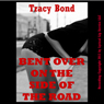 Bent Over on the Side of the Road: A Stranger Sex in Public Domination Erotica Story (Tracys Submissives in Training) (Unabridged) Audiobook, by Tracy Bond