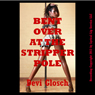 Bent Over at the Stripper Pole: BDSM and Backdoor Bliss (Unabridged) Audiobook, by Devi Glosch