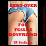 Bent Over for Tessas Boyfriend: A First Anal Sex Threesome Erotica Story (Unabridged), by DP Backhaus