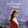 The Berryfields of Blair (Unabridged), by Anne Forsyth