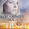 Beside a Dreamswept Sea (Unabridged), by Victoria Barrett