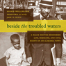 Beside the Troubled Waters: A Black Doctor Remembers Life, Medicine, and Civil Rights in an Alabama Town (Unabridged), by Dr. Sonnie Wellington Hereford III